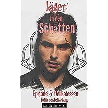 Delikatessen (Jäger in den Schatten Staffel 1 5)