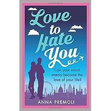 Love to Hate You by Anna Premoli(2016-06-01)