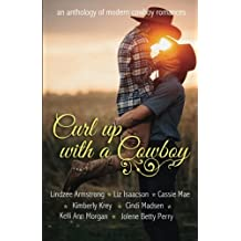Curl Up With A Cowboy: A Boxed Set of Modern Cowboy Romance Novellas by Liz Isaacson (2016-04-09)