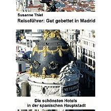 Reiseführer: Gut gebettet in Madrid. Die schönsten Hotels in der spanischen Hauptstadt.