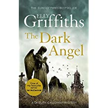 The Dark Angel: The Sunday Times Bestseller (The Dr Ruth Galloway Mysteries, Band 10)