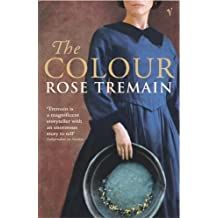 The Colour by Rose Tremain (2004-04-29)