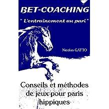 Bet-Coaching: L'entraînement au pari (French Edition)