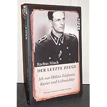Der letzte Zeuge - Ich war Hitlers Telefonist, Kurier und Leibwächter