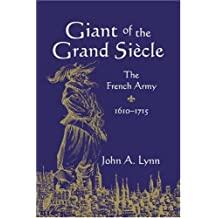 Giant of the Grand Siecle: The French Army, 1610-1715