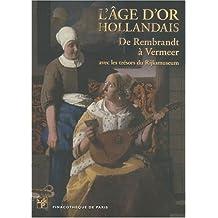 L'Âge d'Or hollandais. De Rembrandt à Vermeer. : L'album de l'exposition