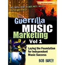 Guerrilla Music Marketing, Vol 1: Laying the Foundation for Independent Music Success (Guerrilla Music Marketing Series) (English Edition)