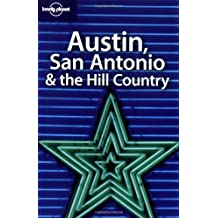 Lonely Planet Austin, San Antonio, & the Hill Country by Sara Benson (2004-01-02)