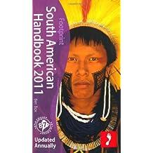 South American Handbook 2011 (Footprint South American Handbook)