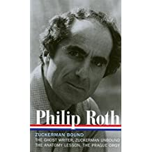 Philip Roth: Zuckerman Bound: A Trilogy & Epilogue 1979-1985 (LOA #175): The Ghost Writer/Zuckerman Unbound/The Anatomy Lesson/The Prague Orgy (Library of America)