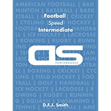 DS Performance - Strength & Conditioning Training Program for Football, Speed, Intermediate (English Edition)