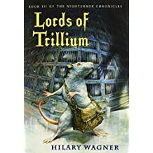 Lords of Trillium (The Nightshade Chronicles) by Hilary Wagner (2014-03-14)