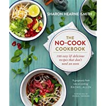 The No-cook Cookbook by Sharon Hearne-Smith (2016-06-02)