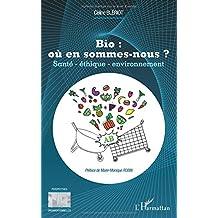 Bio : où en sommes-nous ?: Santé - Éthique - Environnement
