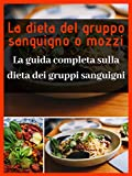 Dieta gruppo sanguigno o dieta mozzi