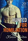 Erotica: Hunted For Humiliation (New Adult Romance Multi Book Mega Bundle Erotic Sex Tales Taboo Box Set)(New Adult Erotica, Contemporary Coming Of Age Fantasy, Fetish)