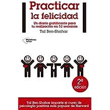Practicar La Felicidad (Actual)