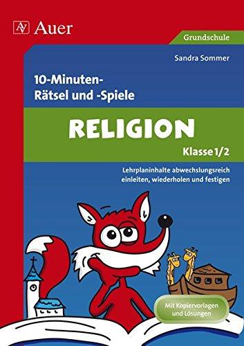 Spielerischer Lernspaß Religion 1./2. Klasse: Lehrplaninhalte abwechslungsreich einleiten, wiederholen und festigen (10-Minuten- Rätsel und -Spiele)