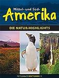 Mittel- und Südamerika: Die Natur-Highlights - Andreas Klotz