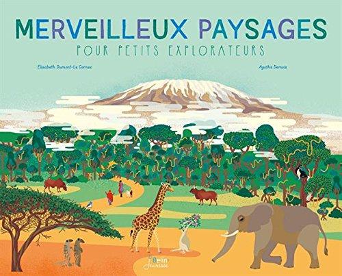 Merveilleux paysages pour petits explorateurs par From Belin Jeunesse