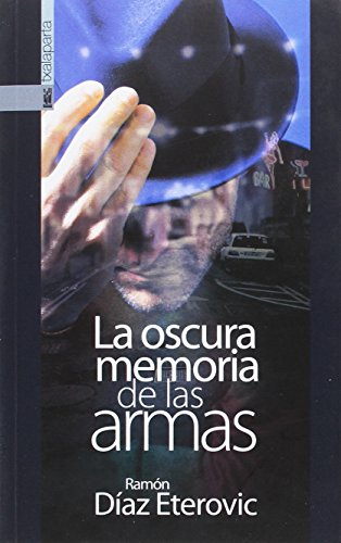 LA OSCURA MEMORIA DE LAS ARMAS (GEBARA)