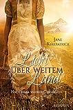 'Licht über weitem Land: Nach einer wahren Geschichte' von Jane Kirkpatrick