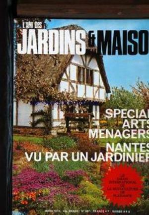 AMI DES JARDINS ET DE LA MAISON (L') - SPECIAL ARTS MENAGERS - NANTES VU PAR UN JARDINIER. par  Collectif (Magazine)