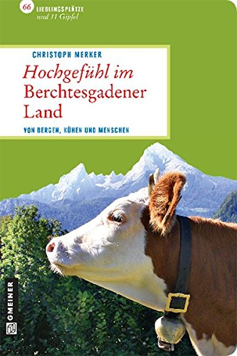Lieblingsplätze - Hochgefühl im Berchtesgadener Land