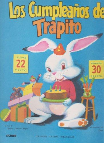 Los cumpleanos de trapito/ Trapito's Birthdays (GRANDES ALBUMES INFANTILES / Great Juvenile Albums)