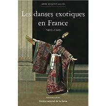Les Danses exotiques en France: 1880-1940