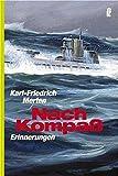 Nach Kompass: Erinnerungen (Ullstein Maritim) - Karl F Merten