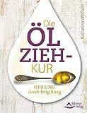 Die Ölzieh-Kur (Amazon.de)