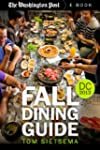 Fall Dining Guide: Washington DC Area...
