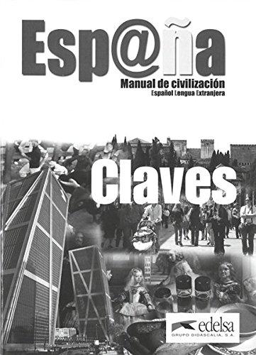 España manual de civilización - libro de claves (Civilización Y Cultura - Jóvenes Y Adultos - España Manual De Civilización - Nivel B1-C2)