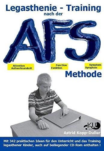 Legasthenie - Training nach der AFS-Methode: Eine methodische Handreichung mit vielen praktischen Ideen für den Unterricht und das Training legasthener Kinder