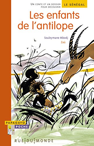 Les enfants de l'antilope : Un conte et un dossier pour dcouvrir le Sngal