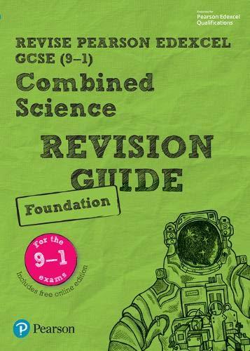 Revise Edexcel GCSE (9-1) Combined Science Foundation Revision Guide: (with free online edition) (Revise Edexcel GCSE Science 16)