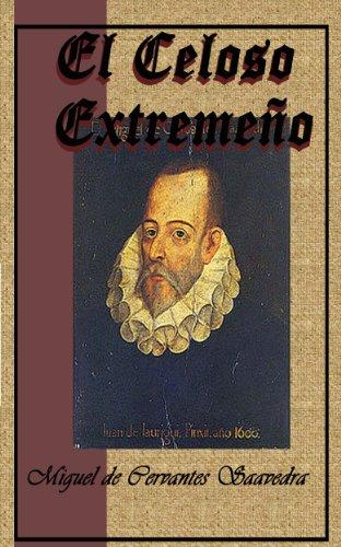 El celoso estremeño (Anotado) por Miguel de Cervantes