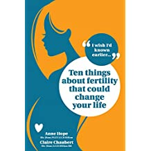 Ten Things About Fertility That Could Change Your Life (I Wish I'd Known Earlier Book 1) (English Edition)