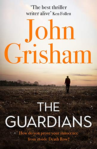 The Guardians: The explosive new thriller from international bestseller John Grisham (English Edition) (Grisham Gray Mountain Kindle)