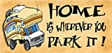Wooden Funny Sign Wall Plaque Home Is Wherever You Park It .