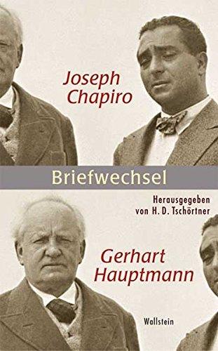 Joseph Chapiro - Gerhart Hauptmann. Briefwechsel