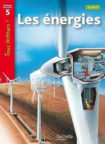 Les énergies Niveau 5 - Tous lecteurs ! -