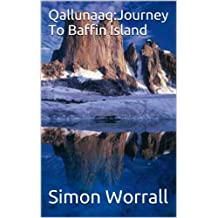 Qallunaaq:Journey To Baffin Island (English Edition)