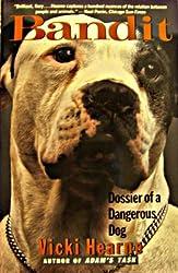 Bandit: Dossier of a Dangerous Dog by Vicki Hearne (1992-10-01)