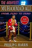 Muhammad Ali: The Greatest Journey, From Zero to Hero (Unabridged) (Muhammad Ali, The People's Champion, The Louisville Lip)