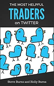The Most Helpful Traders on Twitter: 30 of The Most Helpful Traders on Twitter Share Their Methods and Wisdom Epub Descargar Gratis