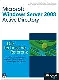 Windows Server 2008 Active Directory - Die technische Referenz: Informationen und Tools, direkt von der Quelle