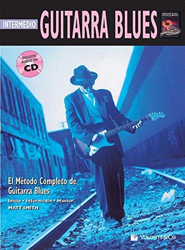Guitarra Blues Intermedio: Intermediate Blues Guitar (Spanish Language Edition), Book & CD (Complete Method)