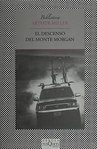 El Descenso Del Monte Morgan par Arthur Miller